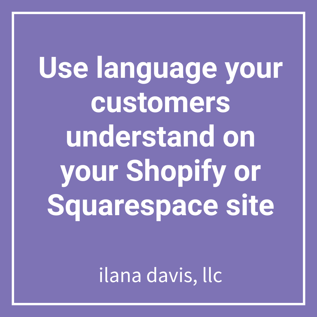 Use language your customers understand on your Shopify or Squarespace site